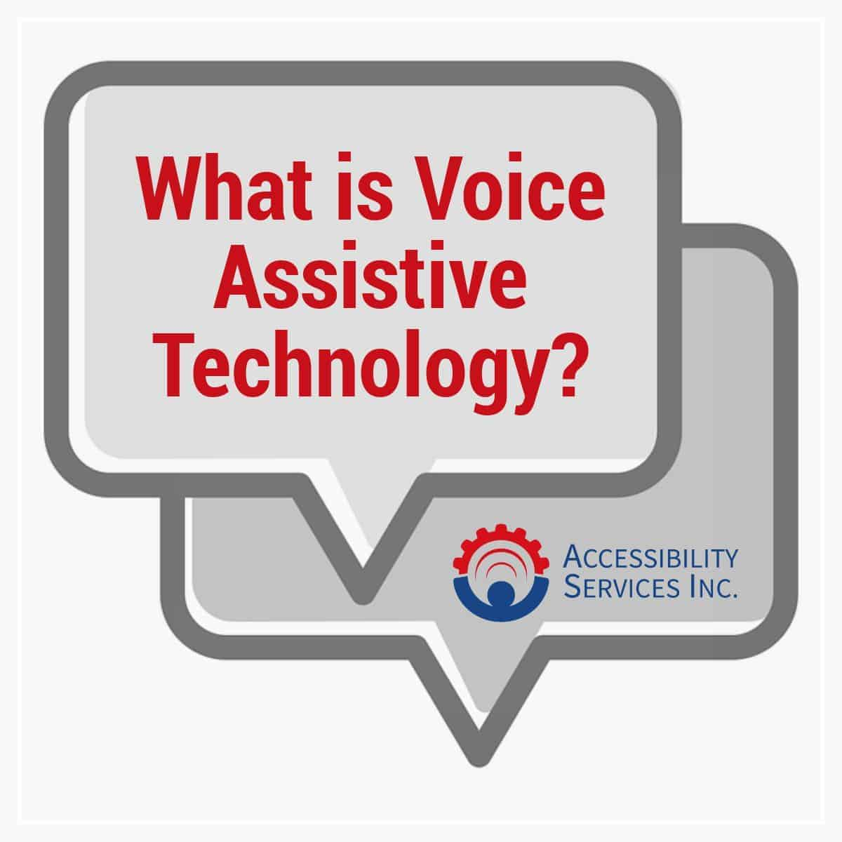 Voice Assistive Technology