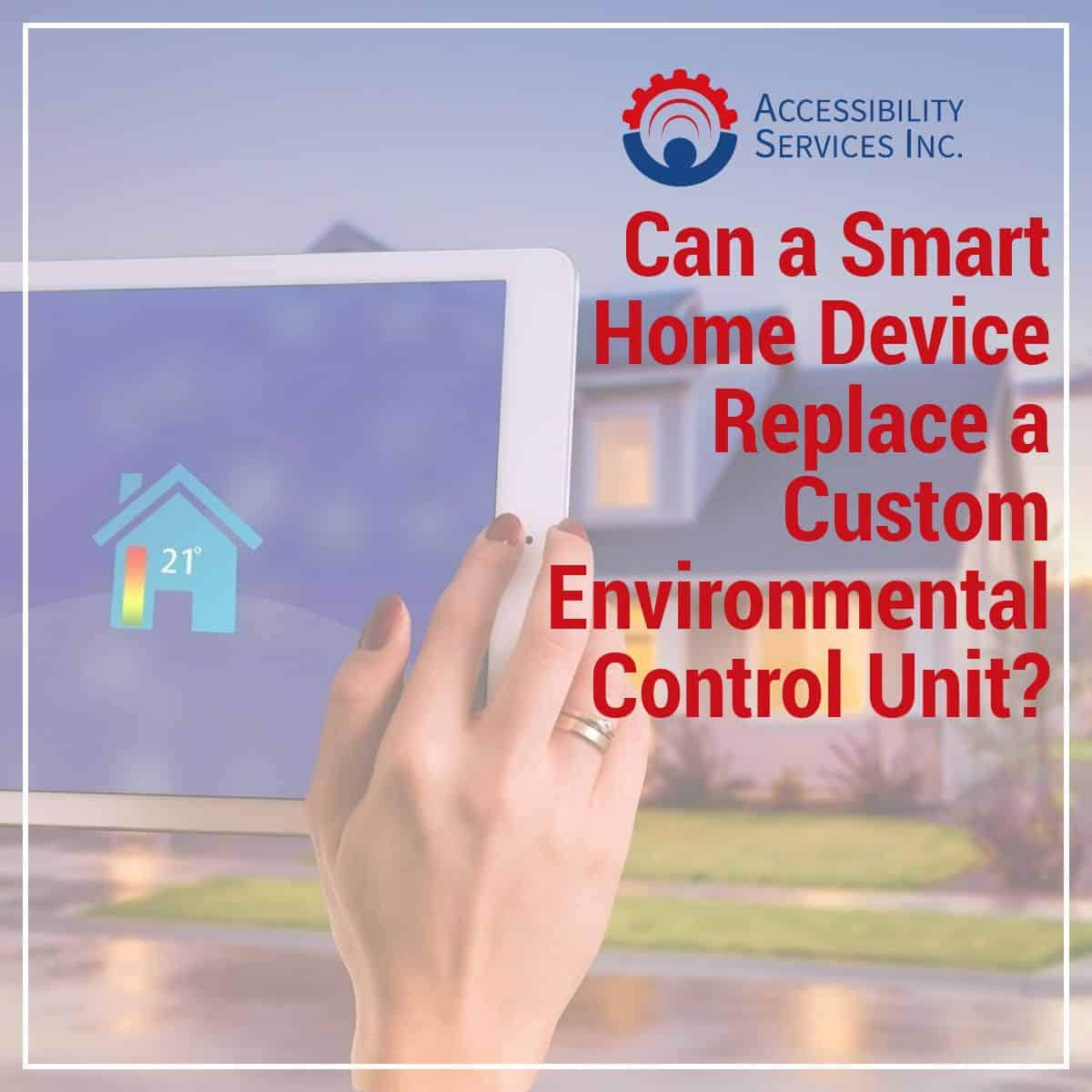 Can a Smart Home Device Replace a Custom Environmental Control Unit?