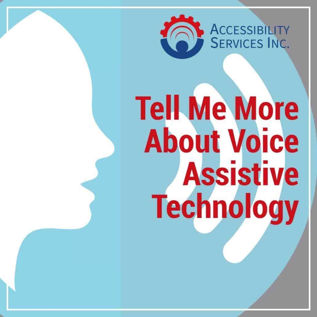Tell Me More About Voice Assistive Technology