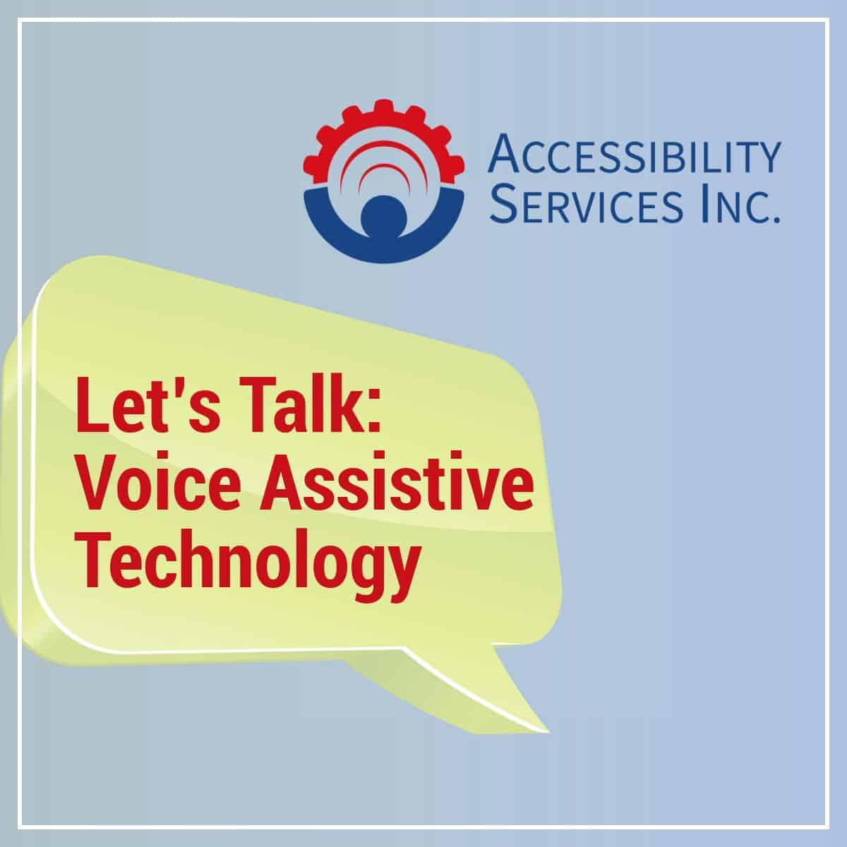 Let's Talk: Voice Assistive Technology