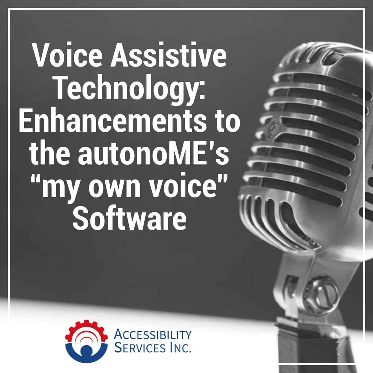 "Voice Assistive Technology: An Overview of ""my own voice"" Software"